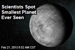 Scientists Spot Smallest Planet Ever Seen