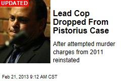 Lead Cop Still on Pistorius Case—for Now