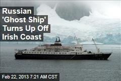 Russian 'Ghost Ship' Turns Up Off Irish Coast