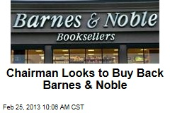 Chairman Looks to Buy Back Barnes & Noble