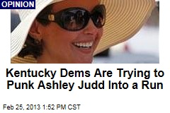 Kentucky Dems Are Trying to Punk Ashley Judd Into a Run