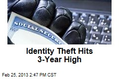 Identity Theft Hits 3-Year High