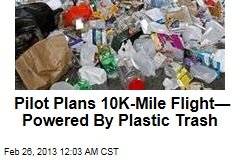 Pilot Plans First Plastic Waste-Powered Flight