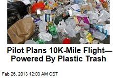 Pilot Plans First Plastic Waste-Powered Flight