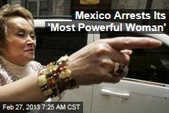 Mexico Arrests Its 'Most Powerful Woman'