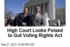 High Court Looks Poised to Gut Voting Rights Act
