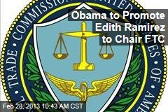 Obama to Promote Edith Ramirez to Chair FTC