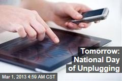 Tomorrow: National Day of Unplugging