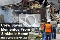 Crew Saves Mementos From Sinkhole Home