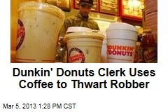 Dunkin' Donuts Clerk Uses Coffee to Thwart Robber