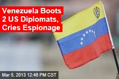 Venezuela Boots US Embassy Official, Cries Espionage