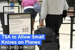 TSA to Allow Small Knives on Planes