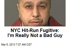 NYC Hit-Run Fugitive: I'm Really Not a Bad Guy