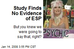 Study Finds No Evidence of ESP