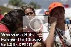 Venezuela Bids Farewell to Chavez