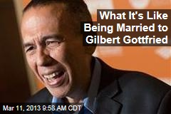 What It's Like Being Married to Gilbert Gottfried