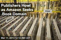 Publishers Cry Foul as Amazon Seeks .Book Domain