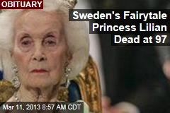 Sweden's Fairytale Princess Lilian Dead at 97