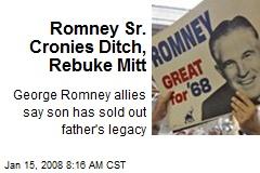 Romney Sr. Cronies Ditch, Rebuke Mitt