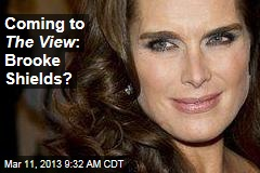 Coming to The View : Brooke Shields?