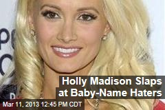 Holly Madison Slaps at Baby-Name Haters