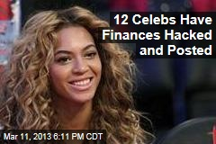 12 Celebs Have Finances Hacked and Posted