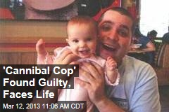 'Cannibal Cop' Found Guilty, Faces Life