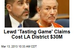 Lewd 'Tasting Game' Claims Cost LA District $30M