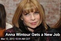 Anna Wintour Gets a New Job