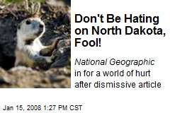 Don't Be Hating on North Dakota, Fool!