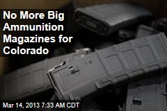 No More Big Ammunition Magazines for Colorado