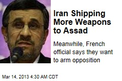Iran Shipping More Weapons to Assad
