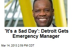 'It's a Sad Day': Detroit Gets Emergency Manager