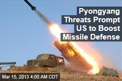 Pyongyang Threats Prompt US to Boost Missile Defense