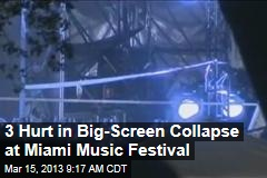 3 Hurt in Big Screen Collapse at Miami Music Festival