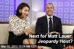 Next for Matt Lauer: Jeopardy Host?
