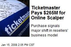 Ticketmaster Pays $265M for Online Scalper