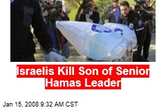 Israelis Kill Son of Senior Hamas Leader