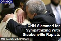CNN Slammed for Sympathizing With Steubenville Rapists