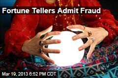 Fortune Tellers Admit Fraud