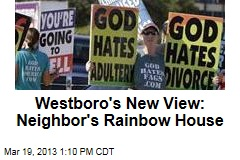 Westboro's New View: Neighbor's Rainbow House