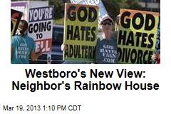 Westboro's New View: Neighbor's Rainbow House
