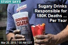 Sugary Drinks Responsible for 180K Deaths ... Per Year