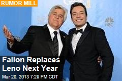 Fallon Replaces Leno Next Year