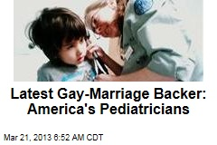 Latest Gay-Marriage Backer: America's Pediatricians
