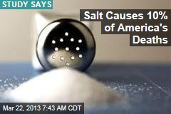 Salt Causes 10% of America's Deaths