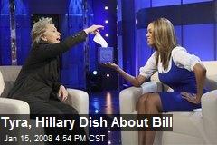 Tyra, Hillary Dish About Bill