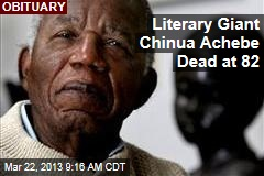 Literary Giant Chinua Achebe Dead at 82