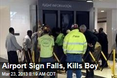Airport Sign Falls, Kills Boy