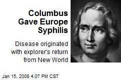Columbus Gave Europe Syphilis